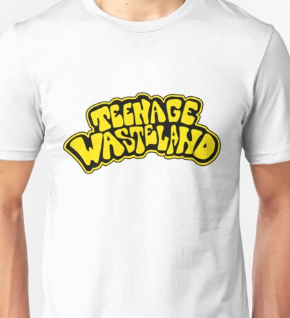 Teenage Wasteland Unisex T-Shirt