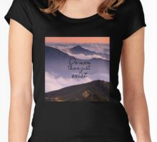 Do More than Just Exist Women's Fitted Scoop T-Shirt