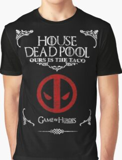 House DeadPool Ours Is The Taco Game of Thrones T Shirt Graphic T-Shirt