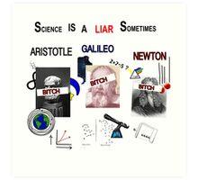 Science Is A LIAR Sometimes Art Print