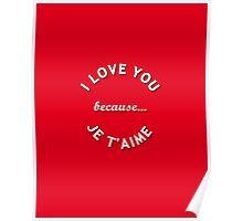 I love you because je t'aime Poster