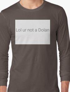 Dolan twins motto 2 Long Sleeve T-Shirt