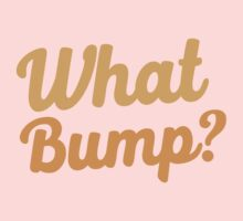 What bump? Kids Tee