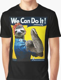 We Can Do It (...Eventually) Sloth Graphic T-Shirt