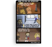 How To Kill An Introvert Canvas Print