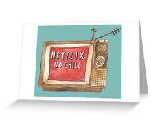 Netflix no chill. Greeting Card