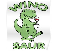 Winosaur T-Shirt - Winosaur Shirt - Winosaur T Shirt Poster