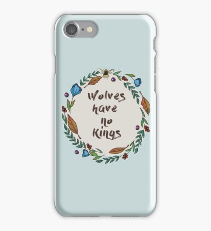 Wolves have no kings iPhone Case/Skin