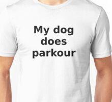 My Dog Does Parkour Unisex T-Shirt