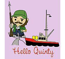 Hello Quinty Photographic Print
