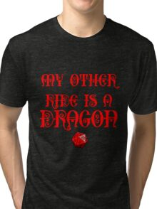 My Other Ride Is A Dragon Tri-blend T-Shirt