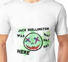 jack skellington was here!! Unisex T-Shirt
