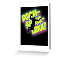 Boomshakalaka Greeting Card