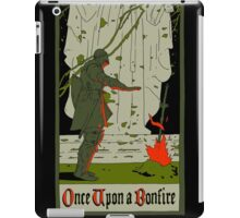 Once upon a bonfire iPad Case/Skin
