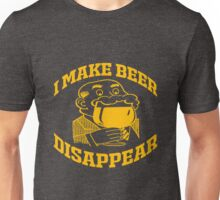 I MAKE BEER DISAPPEAR Unisex T-Shirt