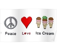 Peace, Love, And Ice Cream Poster