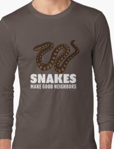 Snakes Make Good Neighbors Long Sleeve T-Shirt