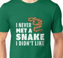 I Never Met A Snake I Didn't Like Unisex T-Shirt