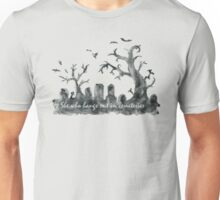 Buffy: She who hangs out in cemeteries  Unisex T-Shirt