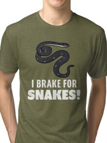 I Brake For Snakes Tri-blend T-Shirt
