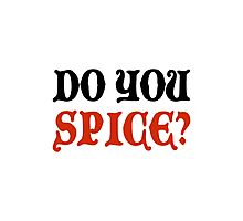Do You Spice? - Critical Role Fan Design (Black)  Photographic Print