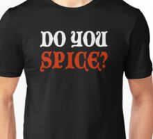 Do You Spice? - Critical Role Fan Design (White)  Unisex T-Shirt