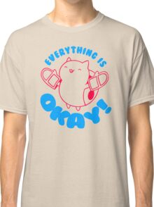 Everything Is Okay Classic T-Shirt