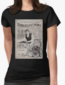 Performing Arts Posters Hennessy Leroyles famous success Other peoples money from Hoyts Theatre New York written by EO Towne 0940 Womens Fitted T-Shirt