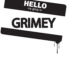 Hello, My Gang is Grimey by Maestro Hazer