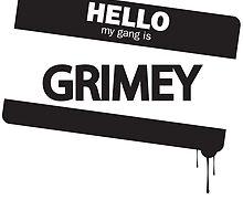 Hello, My Gang is Grimey by grimelab1