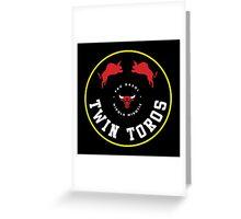 Twin Toros Greeting Card