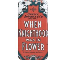 Performing Arts Posters Sweely Shipman Co present When knighthood was in flower by Charles Major and Paul Kester 1399 iPhone Case/Skin