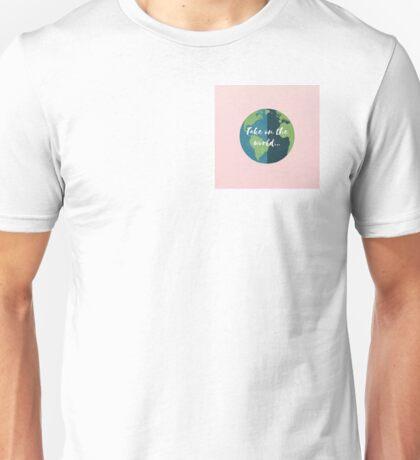 Take on the world... Unisex T-Shirt