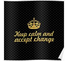 Keep calm and accept change - Inspirational Quote Poster