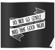 Do Not Go Gentle Into That Good Night Poster