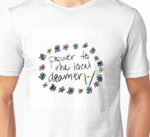 pøwer tø the løcal dreamer tøp Unisex T-Shirt