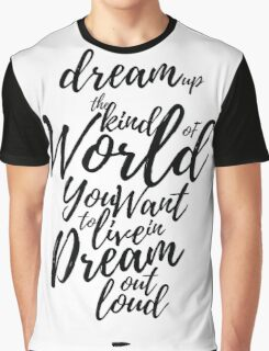 Dream Out Loud Graphic T-Shirt