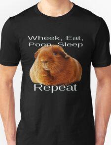 Wheek Eat Poop Sleep Repeat Unisex T-Shirt