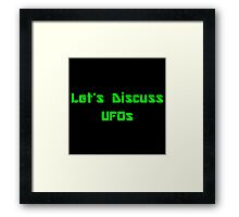 Let's Discuss UFOs Framed Print