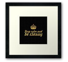 Keep calm... Inspirational Quote Framed Print