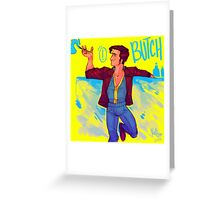 Butch DeLoria! Greeting Card