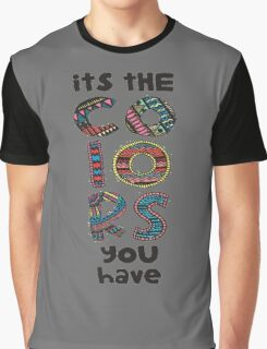 its colors you have Graphic T-Shirt