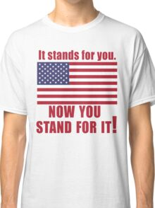 American Flag It Stands for You Classic T-Shirt