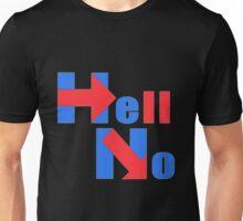 Hell No Unisex T-Shirt