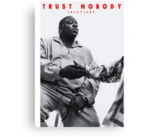 TRUST NOBODY Canvas Print