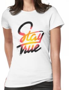 Stay True Womens Fitted T-Shirt