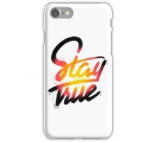 Stay True iPhone Case/Skin