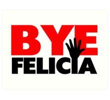 Bye Felicia Hand Wave Art Print