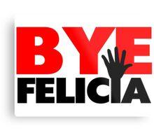Bye Felicia Hand Wave Metal Print
