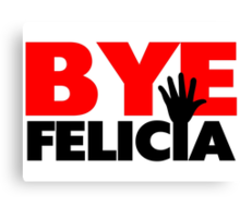 Bye Felicia Hand Wave Canvas Print